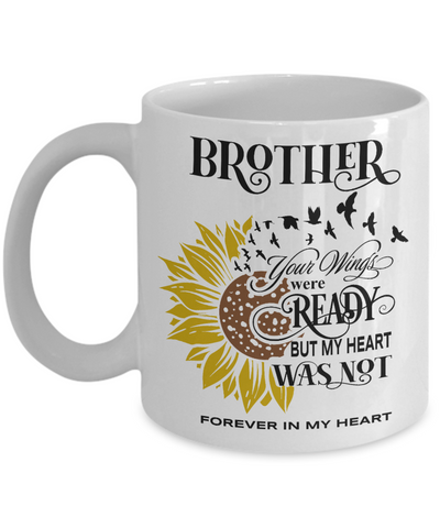 Brother Your Wings Were Ready Sunflower Mug In Loving Memory Coffee Cup