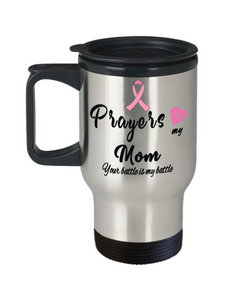 Fight Cancer Gift Travel Mug With Lid Prayers for My Mom Your Battle is My Battle Coffee Tea Cup Pray For Big C Fighting Women and Men