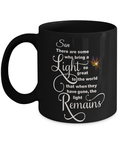 Son Memorial Some Bring a Light So Great It Remains Black Mug Gift In Loving Memory Cup