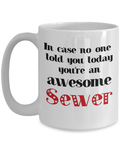 Image of Sewer Occupation Mug In Case No One Told You Today You're Awesome Unique Novelty Appreciation Gifts Ceramic Coffee Cup