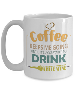 Coffee Keeps Me Going White Wine Drinker Addict Mug Novelty Birthday Christmas Gifts for Men and Women Ceramic Tea Cup