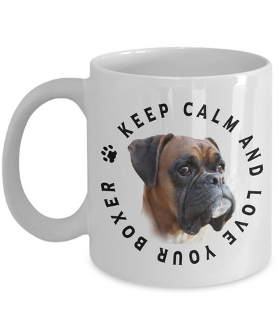 Keep Calm and Love Your Boxer Ceramic Mug Gift for Dog Lovers