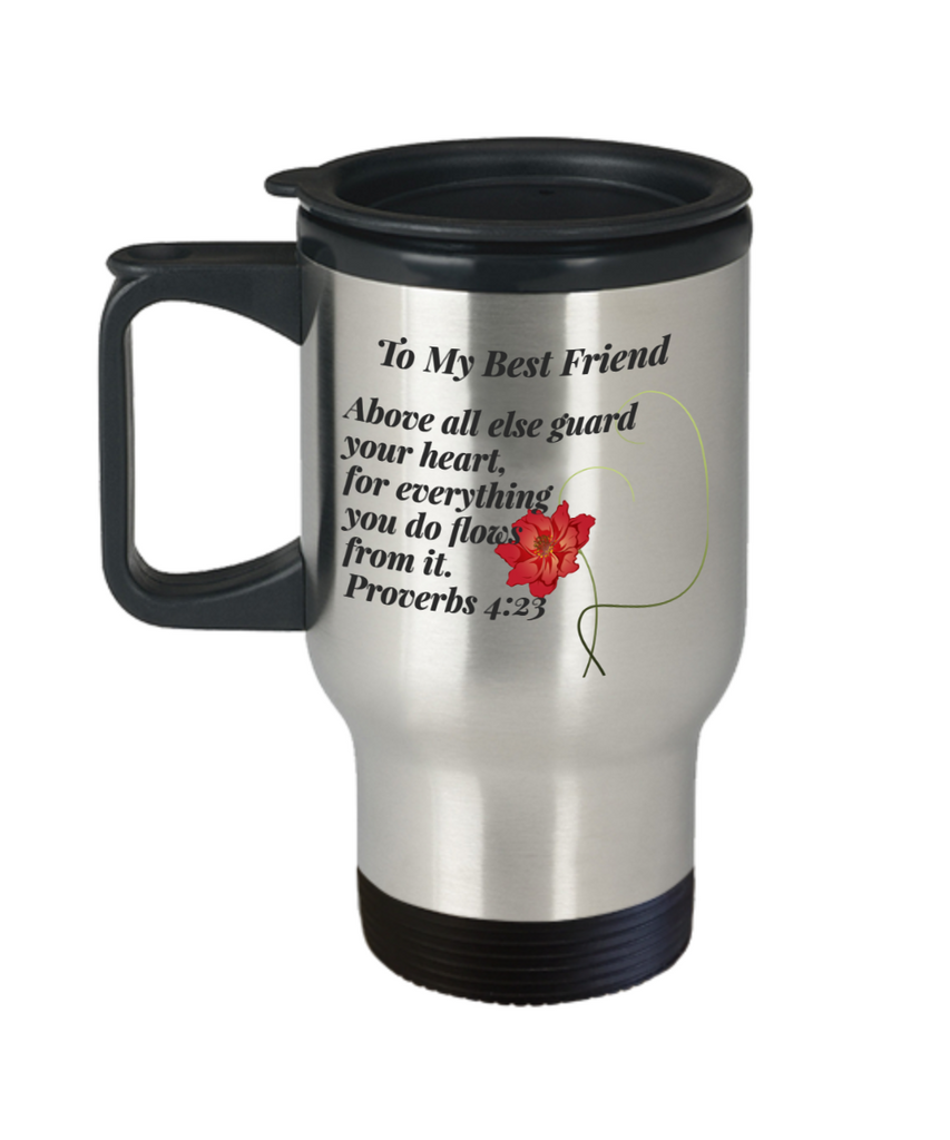 Faith Proverbs 423 Bible Verse Travel Mug With Lid For Best Friend Above All