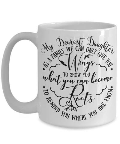 Daughter Family Gives You  Wings and Roots Mug a Beautiful Gift Novelty Birthday Graduation Coffee Cup