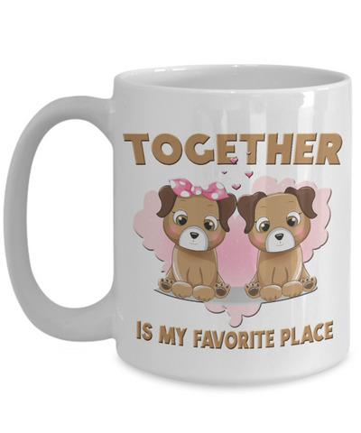 Together is My Favorite Place Dog Mug Gift Love You Surprise on Valentine's Day Birthday Novelty Cup