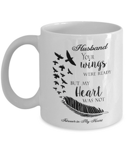 Memorial Gifts Husband Your Wings Were Ready... Remembrance Gift Coffee mug