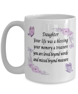 Daughter Memorial Gift Daughter Your life was a blessing your memory a treasure... Mug