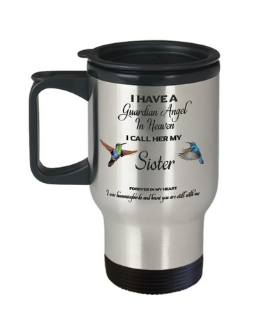Image of Loss of Sibling Memorial Gift I Have a Guardian Angel Sister Travel Mug with Lid Gifts