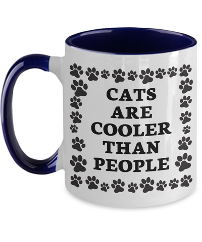 Cats Are Cooler Than People Mug Two-Toned Ceramic Coffee Cup