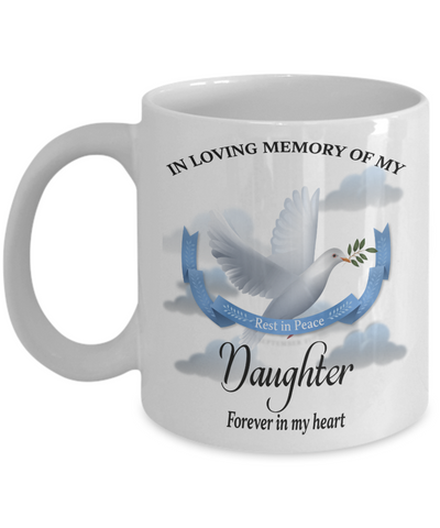 Daughter Memorial Remembrance Mug Forever in My Heart In Loving Memory Bereavement Gift for Support and Strength Coffee Cup