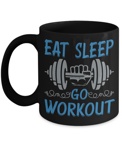 Eat Sleep Go Workout Motivational Black Mug Gift Weight Lifting Fitness Addict Novelty Cup