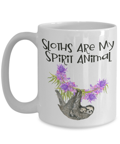 Image of Sloths Are My Spirit Animal Mug Gift For Her or Him Ceramic Coffee Cup