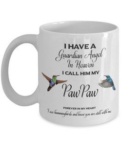 Guardian Angel in Heaven I Call Him My Pawpaw Hummingbirds Memory Grandfather Ceramic Coffee Cup