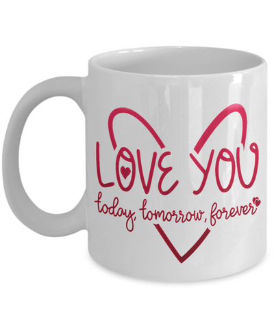 Image of Love You Today Tomorrow Forever Mug Gift Surprise Valentine's Day Birthday Cup