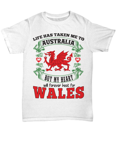 Image of Life Took Me To Australia My Heart Belongs in Wales Shirt Gift Welsh Patriotism Novelty T-Shirt