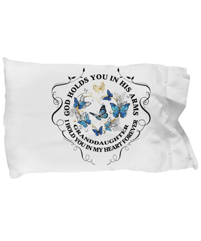 In Memory of Granddaughter Memorial Gift Pillow Case God Holds You In His Arms Loved One Sympathy Mourning Keepsake