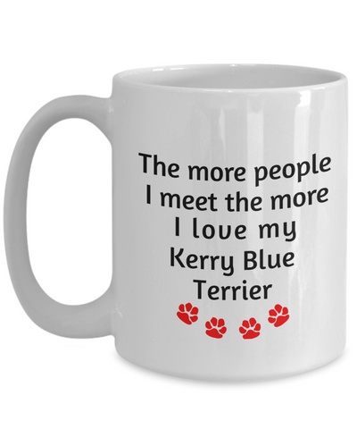 Image of Kerry Blue Terrier Lover Mug The more people I meet the more I love my dog Novelty Birthday Gifts