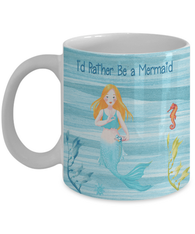 "Image of Mermaid Gift for Daughter,""I'd Rather Be a Mermaid, Mermaid at Heart"" Mermaid Gift Mug"
