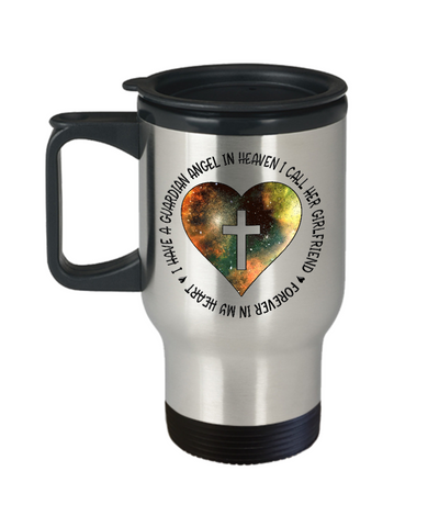 Remembrance Gift Travel Mug I Have a Guardian Angel in Heaven I Call Her Girlfriend In Memory Memorial Keepsake Tea Coffee Cup