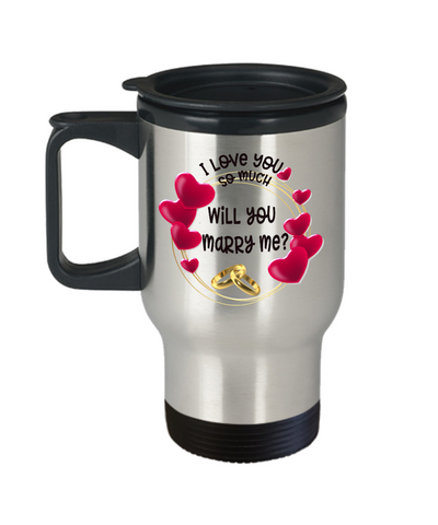 Will You Marry Me? Travel Mug With Lid Marriage Proposal I Love You So Much  Gifts Novelty Birthday Valentine's Day Gift Coffee Cup