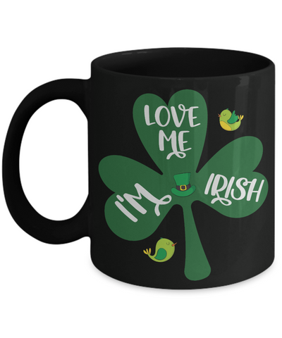 Love Me I'm Irish Black Mug St Patrick's Day Gift Ireland Paddy's Novelty Coffee Cup