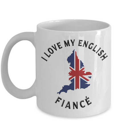 I Love My English Fiancé Mug Novelty Birthday Gift Ceramic Coffee Cup