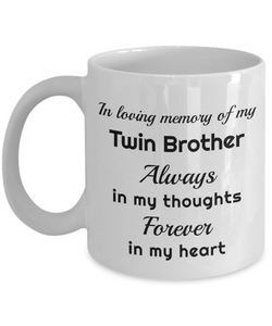 In Loving Memory of My Twin Brother Mug Always in My Thoughts Forever in My Heart Memorial Ceramic Coffee Cup