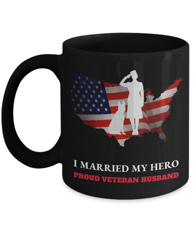 United States Proud Veteran Husband Black Mug Gift I Married My Hero Appreciation Cup