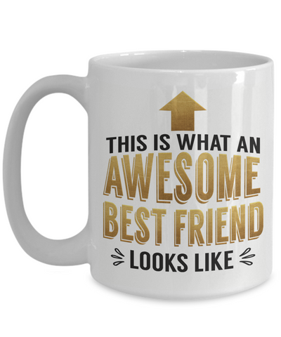 This is What an Awesome Best Friend Looks Like Gift Mug Fun Novelty Cup