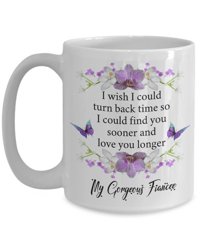 Fiancee Turn Back Time Orchid Butterfly Coffee Mug Gift Love You Longer Cup