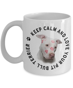 Keep Calm and Love Your Pit Bull Terrier Mug Gift for Dog Lovers White Pitbull Terrier