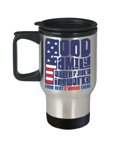 Food Family Fourth of July Fireworks Insulated Travel Mug With Lid Best Four F Words Novelty Gift Coffee Cup