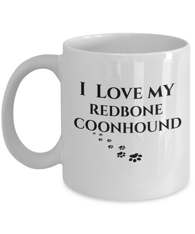 Image of I Love My Redbone Coonhound Mug Dog Mom Dad Lover Novelty Birthday Gifts