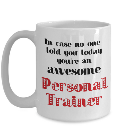 Image of Personal Trainer Occupation Mug In Case No One Told You Today You're Awesome Unique Novelty Appreciation Gifts Ceramic Coffee Cup