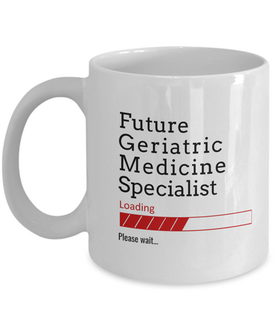 Funny Future Geriatric Medicine Specialist Loading Please Wait Ceramic Coffee Mug Doctors In Training Gifts for Men and Women