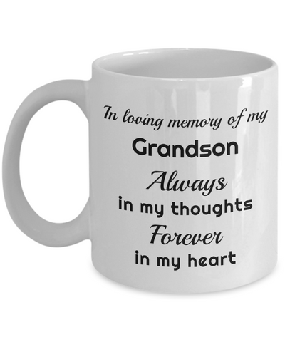 In Loving Memory of My Grandson Mug Always in My Thoughts Forever in My Heart Memorial Ceramic Coffee Cup