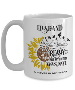 Husband Your Wings Were Ready Sunflower Mug In Loving Memory Coffee Cup
