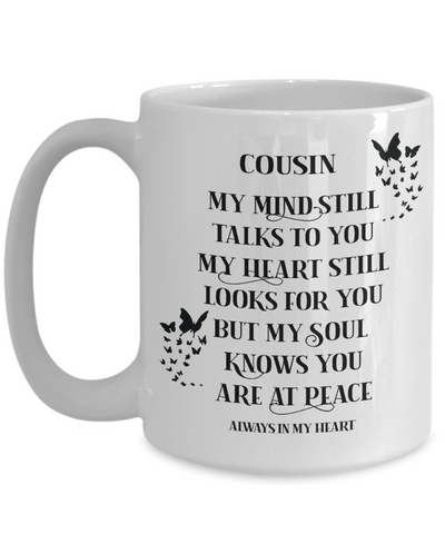 Cousin Memorial Mug My Mind Still Talks to You In Loving Memory Cup