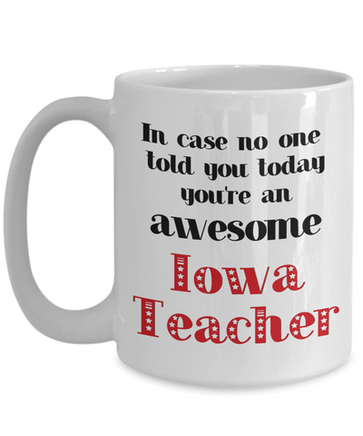 Image of Iowa Teacher Occupation Mug In Case No One Told You Today You're Awesome Unique Novelty Appreciation Gifts Ceramic Coffee Cup