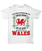 Life Took Me To England My Heart Forever Beats For Wales Shirt Gift Welsh Patriotism Novelty T-Shirt