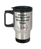My Heart Belongs to My Wirehaired Vizsla Travel Mug Dog Lover Novelty Birthday Gifts Unique Work Coffee Gifts for Men Women