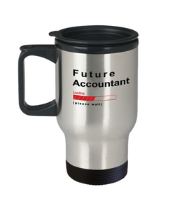 Future Accountant Loading Please Wait Travel Mug Gifts for Women and Men