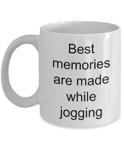 Jogging Gifts Best Memories Are Made While Jogging Fun Ceramic Coffee Cup