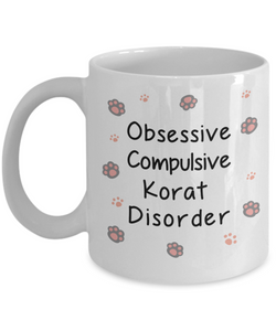 Obsessive Compulsive Korat Disorder Mug Funny Cat Novelty Birthday Humor Quotes Unique Ceramic Coffee Cup Gifts