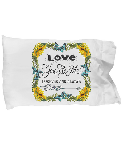 You And Me Forever and Always Pillowcase Gift Love You Novelty Sunflower Valentine's Day Surprise