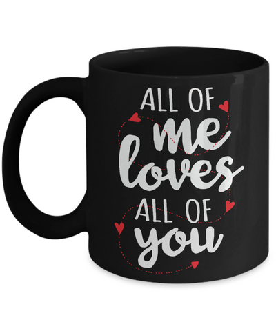 All of Me Loves You Black Mug Gift Novelty Christmas Valentine's Day Surprise Cup