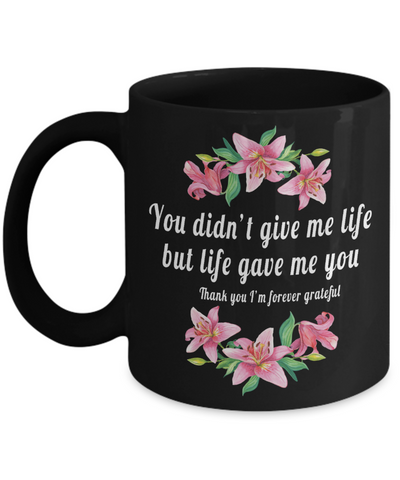 Image of Adoptive Mom Appreciation Gift You Didn't Give Me Life..Adoption Mom Mug Gifts
