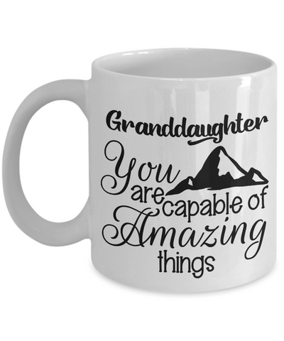Granddaughter Mug Gift Capable of Amazing Things Inspirational Novelty Birthday Graduation Coffee Cup