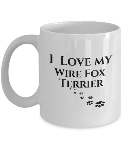 I Love My Wire Fox Terrier Mug Dog Mom Dad Lover Novelty Birthday Gifts Unique Work Ceramic Coffee Cup Gifts for Men Women