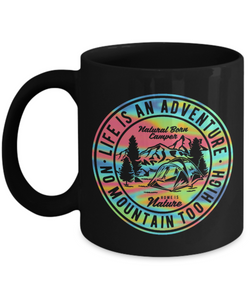 Life is an Adventure Mug Home is Nature No Mountain is Too High Natural Camper Unique Coffee Mugs